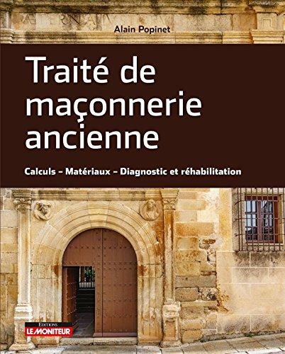 Traité de maçonnerie ancienne: Calcul - Matériaux - Diagnostic et réhabilitation
