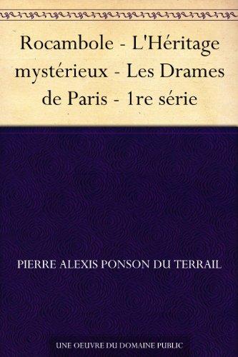 Couverture du livre Rocambole - L'Héritage mystérieux - Les Drames de Paris - 1re série
