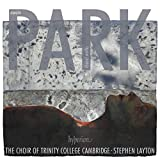 Park: Choral Works [Trinity College Choir Cambridge; Stephen Layton] [Hyperion: CDA68191]