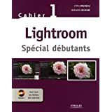 Lightroom : Spécial débutants (1Cédérom)