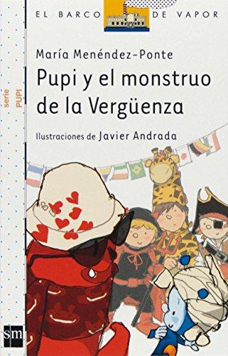 Pupi y el monstruo de la Vergüenza (Barco de Vapor Blanca) por María Menéndez-Ponte