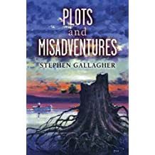 Plots and Misadventures by Stephen Gallagher (2007-10-31)