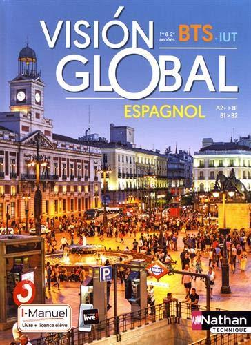 Visión global - Espagnol BTS - IUT 1re et 2e années A2+ > B2 par  Alfredo Segura, Nadine Nunez