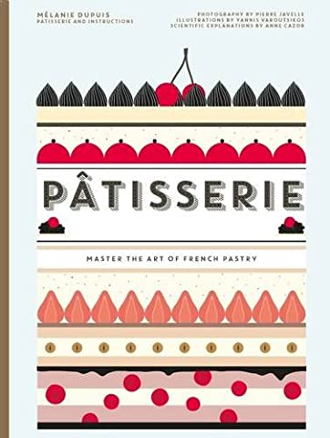Patisserie: Master the Art of French Pastry (Französisch Dish)