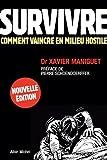 survivre comment vaincre en milieu hostile de maniguet xavier 2012 reli?