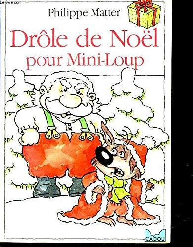 Drôle de Noël pour Mini-Loup par Philippe Matter