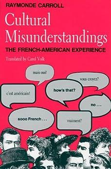 Cultural Misunderstandings: The French-American Experience par [Carroll, Raymonde]