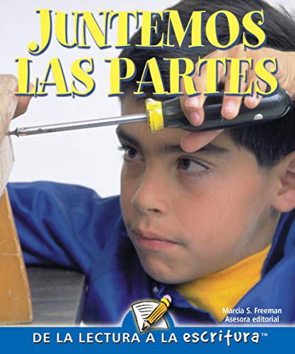 Juntemos las partes / Put It Together (Readers For Fluent Writers) por Patty Whitehouse