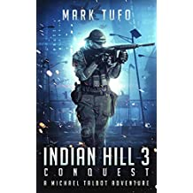 Indian Hill 3: Conquest A Michael Talbot Adventure