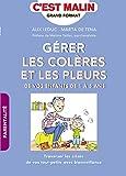 Gérer les colères et les pleurs de vos enfants de 1 à 5 ans, c'est malin: Traverser les crises de vos tout-petits avec bienveillance (French Edition)