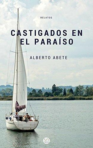 Castigados en el paraíso par Alberto Abete