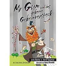 Stanton, A: Mr Gum und das geheime Geheimversteck