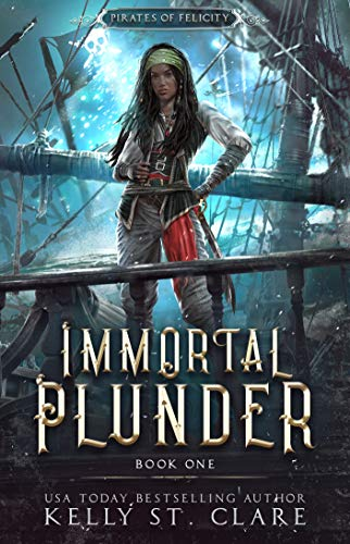 Ebba-Viva Fairisles: Immortal Plunder (Pirates of Felicity Book 1) (English Edition)