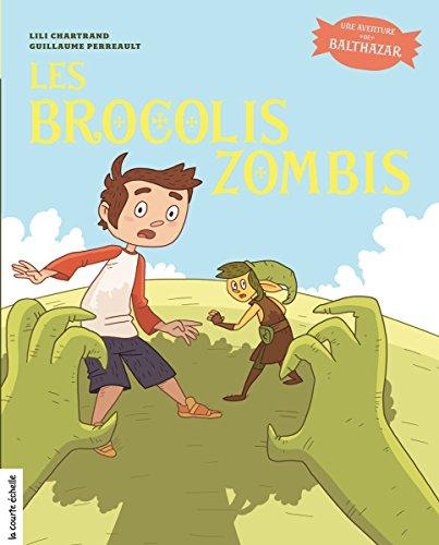 Les Brocolis Zombis: Balthazar, tome 4