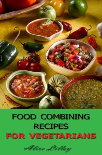 Food combining recipes for vegetarians food combining diet book 1 food combining recipes for vegetarians food combining diet book 1 by lilley forumfinder Gallery