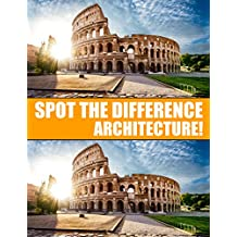 Spot the Difference Architecture!: A Hard Search and Find Books for Adults (Puzzle Books for Adults Book 2) (English Edition)