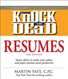 Knock 'em Dead Resumes: Features the Latest Information on: Online Postings, Email Techniques, and Follow-up Strategies by Martin Yate CPC (2008-10-17)