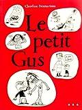 [Le ]petit Gus / Claudine Desmarteau | Desmarteau, Claudine. Auteur