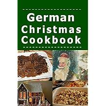 German Christmas Cookbook: Recipes for the Holiday Season (Christmas Around the World, Band 1)