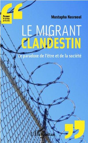 Le migrant clandestin (Penser le temps présent) par Mustapha Nasraoui