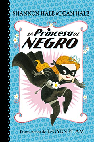 La Princesa de Negro (La Princesa de Negro) por Shannon Hale