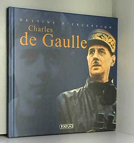 Destins d'exception : Charles de Gaulle par Collectif