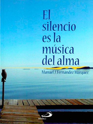 El silencio es la música del alma (Fe e imagen) por Manuel J. Fernández Márquez