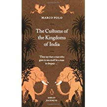 The Customs of the Kingdoms of India (Penguin Great Journeys) by Marco Polo (2007-09-25)