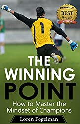 The Winning Point: How to Master the Mindset of Champions (English Edition)