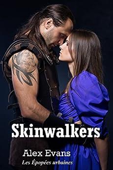 Skinwalkers: Entre chien et loup (Les Épopées urbaines) par [Evans, Alex]