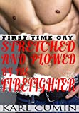 Stretched and Plowed by the Firefighter : First Time Gay (English Edition)