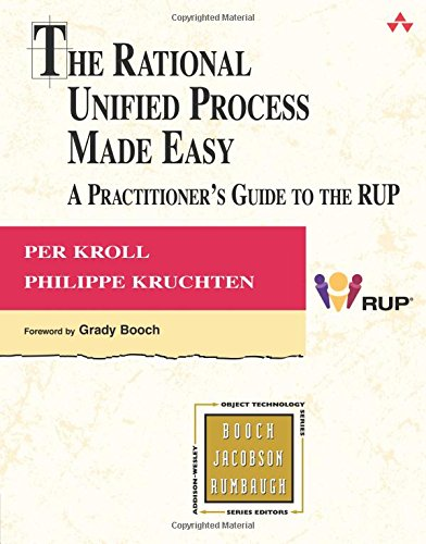 The Rational Unified Process Made Easy: A Practitioner's Guide to the RUP: A Practitioner's Guide to the RUP (Object Technology Series)