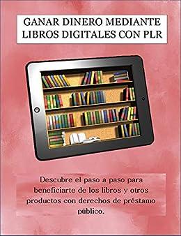 GANAR DINERO MEDIANTE LIBROS DIGITALES CON PLR: Descubre el paso a ...