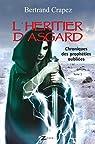 Chroniques des prophéties oubliées, tome 3 : L'héritier d'Asgard par Crapez