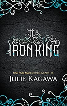 The Iron King (The Iron Fey, Book 1) by [Kagawa, Julie]