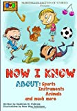 Now I Know: About sports, instruments, animals, and much more.: Volume 2