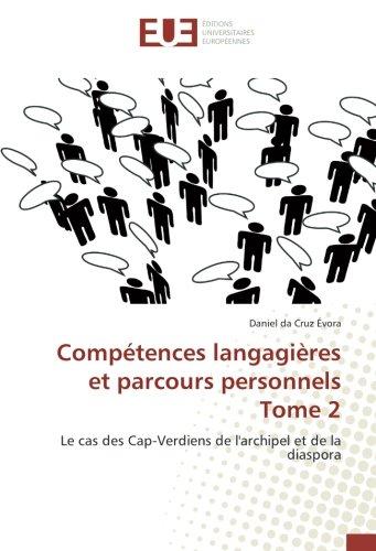 Competences langagieres et parcours personnels Tome 2: Le cas des Cap-Verdiens de l'archipel et de la diaspora par Daniel da Cruz Évora