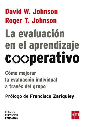 La Evaluación En El Aprendizaje Cooperativo (Biblioteca Innovación Educativa) por David W. Johnson