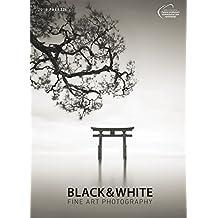 BLACK & WHITE 2018 : FINE ART PHOTOGRAPHY - Schwarz - Weiss - Fotokunst - Kalender 50 x 70 cm