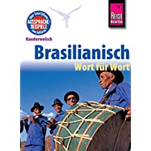Reise Know-How Kauderwelsch Brasilianisch - Wort für Wort: Kauderwelsch-Sprachführer Band 21
