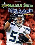 Malcolm Smith and the Seattle Seahawks: Super Bowl XLVII (Super Bowl Superstars)