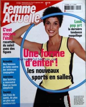 FEMME ACTUELLE [No 990] du 15/09/2003 - UNE FORME D'ENFER - SPORTS EN SALLES - LOOK POP ART - RECETTES DU SOLEIL AVEC DES FIGUES - DES FEMMES EN LUTTE CONTRE LES VIOLENCES CONJUGALES - DANI EN TOUTE SIMPLICITE - LES FRAIS DE SANTE