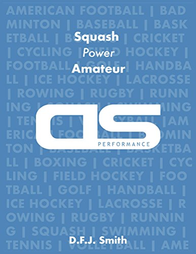 DS Performance - Strength & Conditioning Training Program for Squash, Power, Amateur (English Edition) por D F J Smith