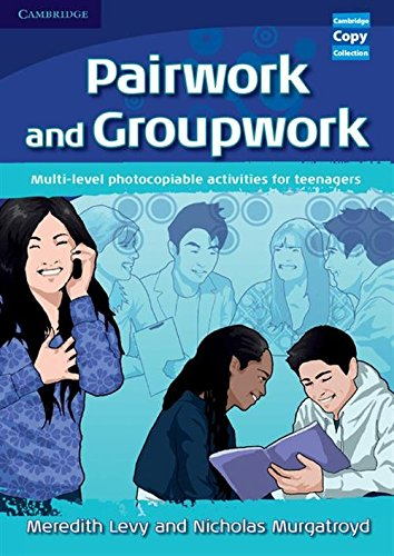 Pairwork and Groupwork: Multi-level Photocopiable Activities for Teenagers (Cambridge Copy Collection)