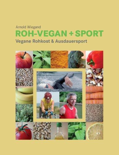 Roh-Vegan + Sport: Vegane Rohkost & Ausdauersport