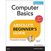 Computer Basics Absolute Beginner's Guide, Windows 10 Edition (includes Content Update Program)
