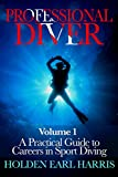 Professional Diver: Volume 1, A Practical Guide to Careers in Sport Diving (Professional Diver Series)