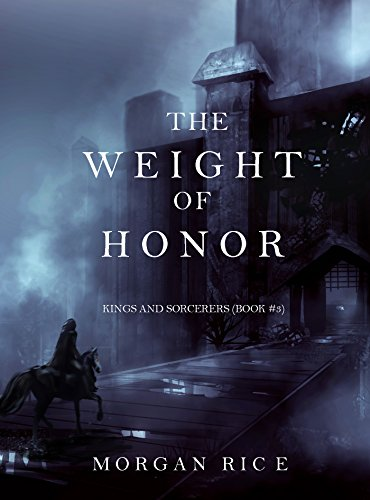 The Weight of Honor (Kings and Sorcerers--Book 3) (English Edition)