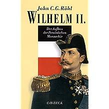Wilhelm II.: Der Aufbau der Persönlichen Monarchie 1888-1900