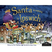 Santa is Coming to Ipswich by Steve Smallman (2012-09-15)